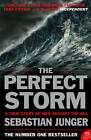 The Perfect Storm: A True Story of Man Against the Sea by Sebastian Junger (Paperback, 2006)