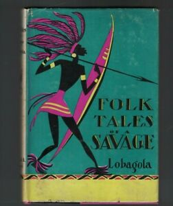 Folk Tales of a Savage by Bata Lobagola 1930 HC DJ Erick Berry