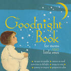 The Goodnight Book for Moms and Little Ones by Alice Wong, Lena Tabori (Hardback, 2010)