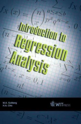 Introduction to Regression Analysis by Michael Golberg, Hokwon A. Cho