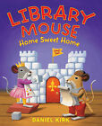 Library Mouse: Home Sweet Home: Bk. 5 by Daniel Kirk (Paperback, 2013)