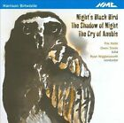 Harrison Birtwistle: Night's Black Bird; The Shadow of Night; The Cry of Anubis (CD, May-2011, NMC (Classical))