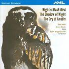 Harrison Birtwistle: Night's Black Bird; The Shadow of Night; The Cry of Anubis (CD, May-2011, NMC (Classical))