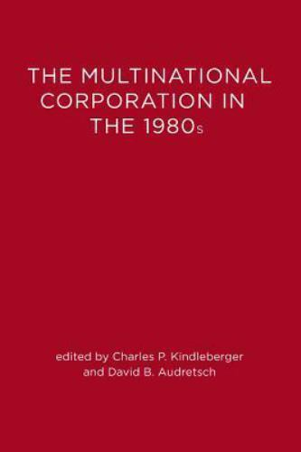 The Multinational Corporation in the 1980s Paperback Charles P. Kindleberger