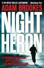 Night Heron by Adam Brookes (Paperback / softback, 2015)