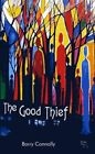 The Good Thief by Barry Connolly 9781450232876 (paperback 2010)