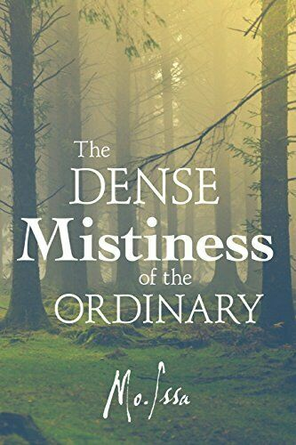 The Dense Mistiness of the Ordinary, Issa, Mo