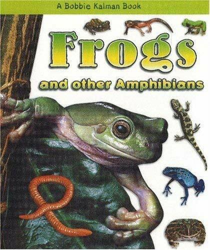Frogs und Other Amphibien von Kalman, Bobbie