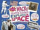 Totally Wacky Facts about Exploring Space by Emma Carlson Berne (Paperback / softback, 2016)