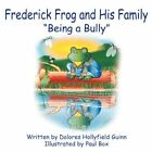 Frederick Frog and His Family Being a Bully 9781424192236 Guinn Book