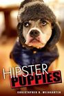 Hipster Puppies by Christopher R. Weingarten (Paperback, 2012)