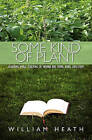Some Kind of Plant: Learning While Teaching in Taiwan and Hong Kong 2003-2009 by William Heath (Paperback / softback, 2009)
