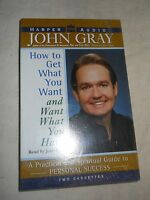 How To Get What You Want And Want What You Got By John Gray (1999 Audio - 2 Cas