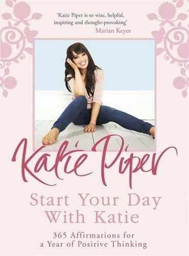 1 of 1 - Start Your Day With Katie: 365 Affirmations for a ... by Piper, Katie 1780876599