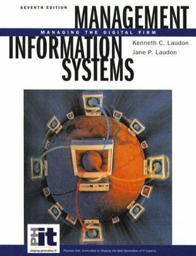 Management Information Systems: Managing the Digital Firm,Kenneth C. Laudon, Ja