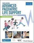 Advanced Paediatric Life Support, Australia and New Zealand: A Practical Approach to Emergencies by Advanced Life Support Group (ALSG) (Paperback, 2017)
