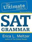 The Ultimate Guide to SAT Grammar by Erica Meltzer (Paperback / softback, 2013)
