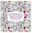 Blütentraum & Farbenzauber (2014, Taschenbuch)