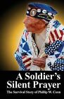 A Soldier's Silent Prayer: The Survival Story of Phillip W. Coon by Sherry Wickliffe Kast (Paperback / softback, 2015)
