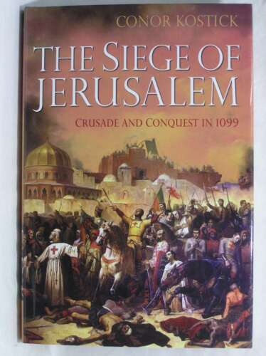 1 of 1 - The Siege of Jerusalem: Crusade and Conquest in 1099, Conor Kostick, Excellent B