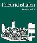 Friedrichshafen. Heimatbuch I von Fritz Maier (1983, Gebundene Ausgabe)