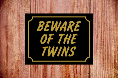 Beware of the twins weatherproof sign ideal Birthday Christmas gift 9329