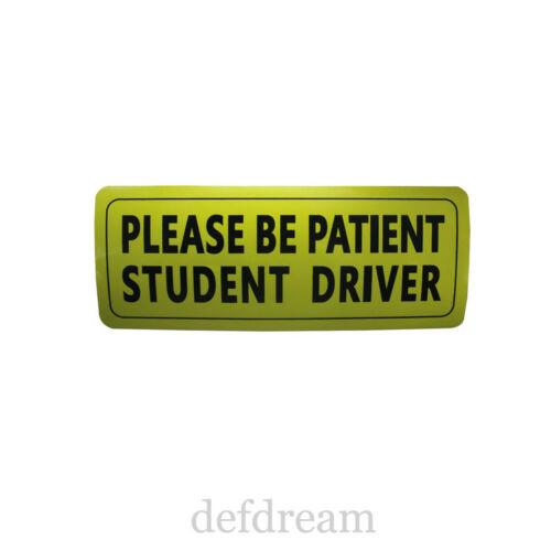 PLEASE BE PATIENT and STUDENT DRIVER Magnet Magnetic Vehicle Car Signs