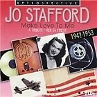 Jo Stafford - Make Love To Me (2008)