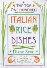 The Top One Hundred Italian Rice Dishes by Diane Seed (Hardback, 2000)