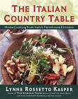 The Italian Country Table: Home Cooking from Italy's Farmhouse Kitchens by Lynne Rossetto Kasper (Other book format, 1999)