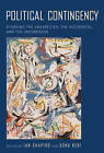 Political Contingency: Studying the Unexpected, the Accidental, and the Unforeseen by New York University Press (Paperback, 2009)