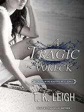 Beautiful Mess: A Tragic Wreck 2 by T. K. Leigh (2014, CD, Unabridged)