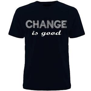 T shirts (Change is good ) tshirts mens