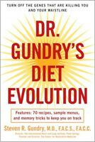 Dr. Gundry's Diet Evolution Turn Off The Genes That Are Killing You And Your on sale