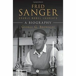 Fred-Sanger-Double-Nobel-Laureate-A-Biography-Brownlee-George-G-New-Book