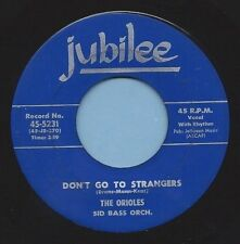 """Orioles - Jubilee 5231 """"DON'T GO TO STRANGERS"""" (GREAT DOO WOP) 45 RECORD"""