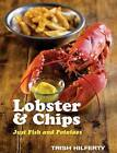 Lobster and Chips by Trish Hilferty, George Manners (Hardback, 2005)