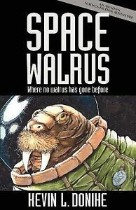 Space-Walrus-Paperback-by-Donihe-Kevin-L-Brand-New-Free-P-amp-P-in-the-UK