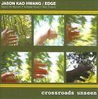 Crossroads Unseen [Digipak] by Jason Kao Hwang/EDGE/Jason Kao Hwang (CD, 2011, Euonymus)