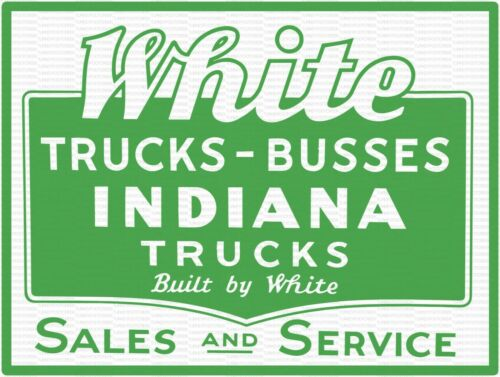 "WHITE TRUCKS BUSSES INDIANA TRUCKS SALES AND SERVICE 9/"" x 12/"" Sign"