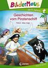 Bildermaus - Geschichten vom Piratenschiff von Thilo (2012, Gebundene Ausgabe)