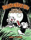 Dragonbreath #3: Curse of the Were-Wiener by Ursula Vernon (Hardback, 2010)