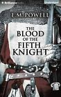 The Blood of the Fifth Knight by E M Powell (CD-Audio, 2015)
