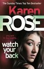 Watch Your Back by Karen Rose (Paperback, 2014)