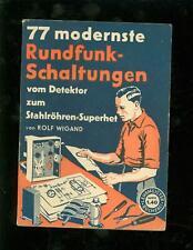 77 moderne Rundfunkschaltungen  vom Detektor zum Stahlröhren Superhet 1940