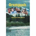 Gramposh 9780595482443 by Jeanne M Schutz Paperback