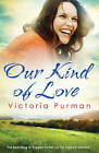 Our Kind of Love by Victoria Purman (Paperback, 2014)