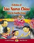 Celebra El Ano Nuevo Chino Con La Familia Fong by F Isabel Campoy (Paperback, 2006)