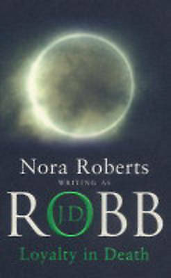 1 of 1 - Loyalty In Death - Nora Roberts Writing as J.D. Robb - Small Paperback