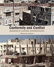 Conformity and Conflict : Readings in Cultural Anthropology by James Spradley, Dianna Shandy and David W. McCurdy (2015, Paperback)